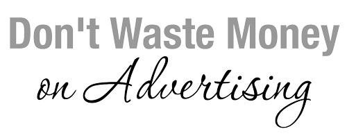 dont-waste-money-on-advertising