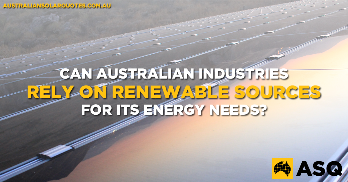 Can Australian Industries Rely On Renewable Energy Sources