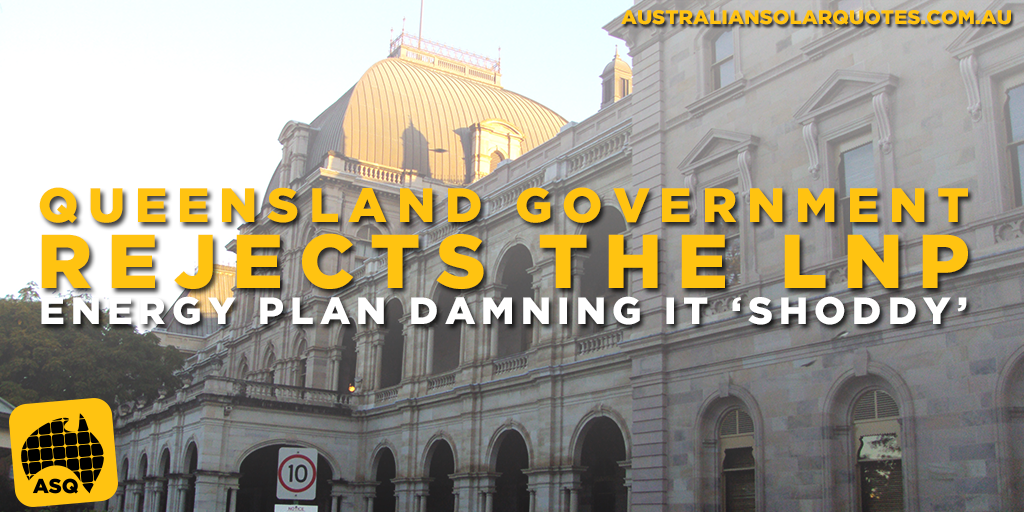 Queensland Government rejects the LNP energy plan damning it 'shoddy'