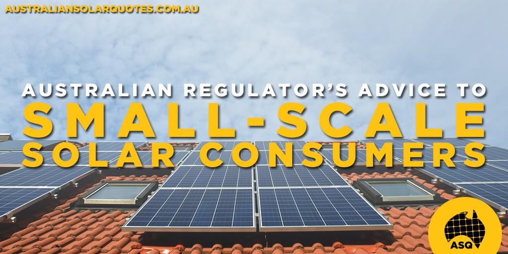 Australian regulator's advice to small-scale solar consumers